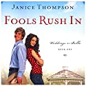 Fools Rush In: Weddings by Bella, Book 1 Audiobook by Janice Thompson Narrated by Elan O'Connor