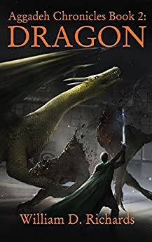 Aggadeh Chronicles Book 2: Dragon by [Richards, William D.]