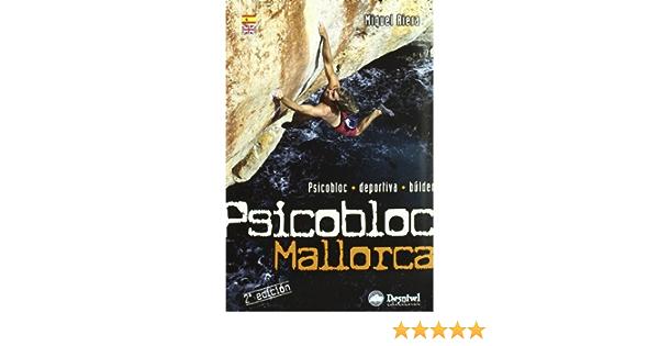 Psicobloc mallorca (Guias De Escalada): Amazon.es: Riera ...
