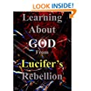 Learning About God From Lucifer's Rebellion