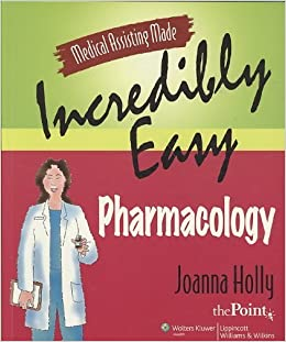 Book Medical Assisting Made Incredibly Easy: Pharmacology Text and Study Guide Package 1 Pck Pap Edition by Holly MHSA RN CMA, Joanna (2008)