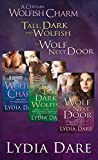 Lydia Dare Wolf Bundle: A Certain Wolfish Charm; Tall, Dark and Wolfish; and The Wolf Next Door