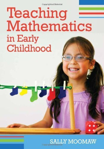 Teaching Mathematics in Early Childhood 1st edition by Moomaw Ed.D., Sally (2011) Paperback