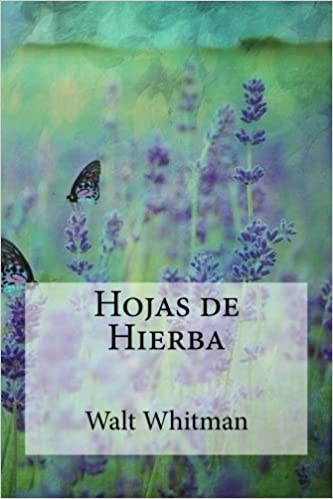 Hojas de Hierba (Spanish Edition): Walt Whitman: 9781974568802: Amazon.com: Books