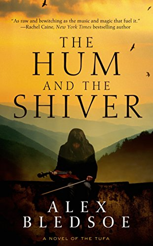 The Hum and the Shiver: A Novel of the Tufa (Tufa Novels Book 1) by [Bledsoe, Alex]