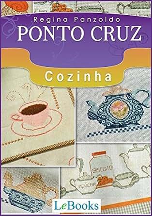 Amazon.com: Ponto cruz - cozinha (Coleção Artesanato) (Portuguese