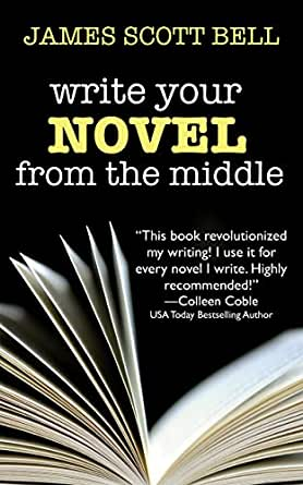 Write Your Novel From The Middle: A New Approach for Plotters, Pantsers and Everyone in Between (Bell on Writing Book 1) (English Edition) eBook: Bell, James Scott: Amazon.es: Tienda Kindle