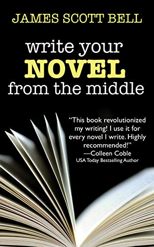 Write Your Novel From The Middle: A New Approach for Plotters, Pantsers and Everyone in Between (The Best Offer Plot Explained)