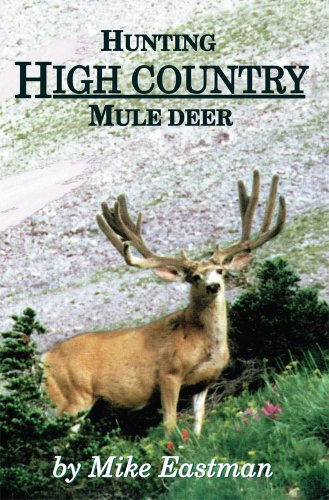 Amazon hunting high country mule deer ebook mike eastman hunting high country mule deer by eastman mike fandeluxe Image collections