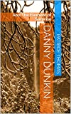 Danny Dunkin : And The Element of Surprise (Danny Dunkin Series Book 1)