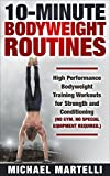 10 Minute Bodyweight Routines: High Performance Bodyweight Training...
