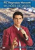 Milhoes de Vozes: Padre Reginaldo Manzotti