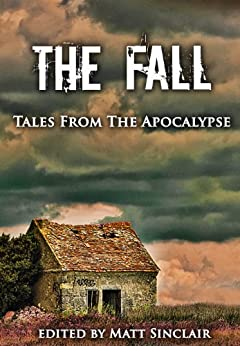 The Fall: Tales from the Apocalypse (Seasons series Book 2) by [Sinclair, Matt]