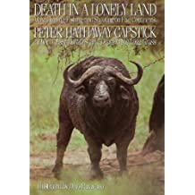 Death in a Lonely Land: More Hunting, Fishing, and Shooting on Five Continents