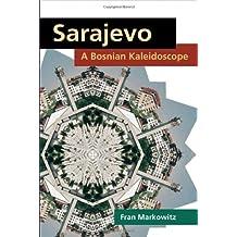 Sarajevo: A Bosnian Kaleidoscope