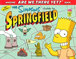 simpsons guide to springfield are we there yet amazon co uk rh amazon co uk Simpsons Springfield Airport Simpsons Springfield Airport