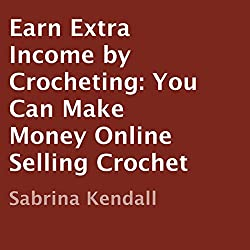 Earn Extra Income by Crocheting