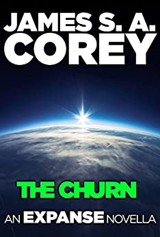 The Churn: An Expanse Novella (The Expanse) by [Corey, James S. A.]