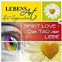 Lebensart: Spirit Love - Das Tao der Liebe Hörbuch von Kurt Tepperwein Gesprochen von: Kurt Tepperwein