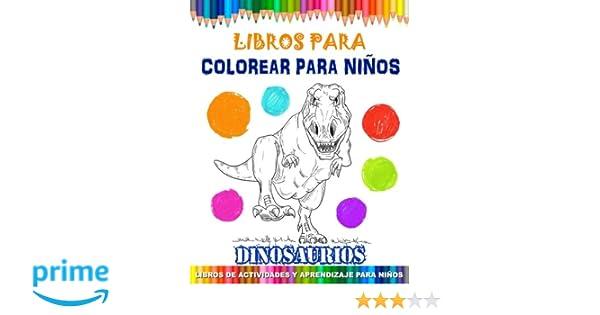 Libros Para Colorear Para Niños - Dinosaurios: Libros de Actividades ...