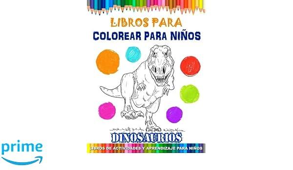 Amazon.com: Libros Para Colorear Para Niños - Dinosaurios: Libros de ...