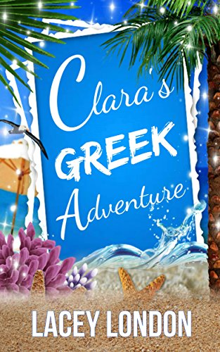 Clara's Greek Adventure (Clara Andrews Series - Book 11) (Becks Chick)