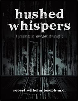 Hushed Whispers: A Premeditated Murder of Thoughts