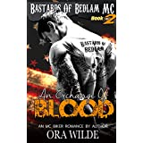 An Exchange Of Blood (Bastards Of Bedlam MC, Book 2)