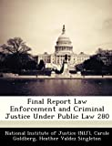 Final Report Law Enforcement and Criminal Justice under Public Law 280, Carole Goldberg, 1288279582