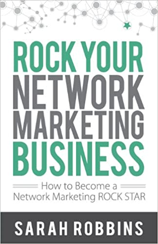 Rock your network marketing business how to become a network rock your network marketing business how to become a network marketing rock star sarah robbins 8601401009931 books amazon malvernweather Choice Image