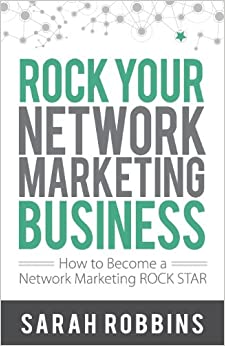 ROCK Your Network Marketing Business: How to Become a Network ...