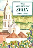 The New Wines of Spain, Tony Lord, 0932664598