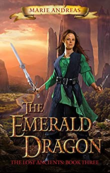 The Emerald Dragon (The Lost Ancients Book 3) by [Andreas, Marie]