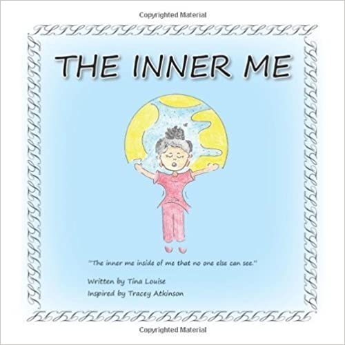 Book The Inner Me: The Inner Me Inside of Me That No One Else Can See by Atkinson, Tina Louise (2012)