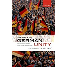 The Price of German Unity: Reunification and the Crisis of the Welfare State by Gerhard A. Ritter (2011-07-02)