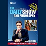 The Daily Show and Philosophy | Jason Holt