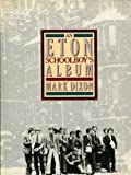 An Eton Schoolboy's Album, Mark Dixon, 0312266316