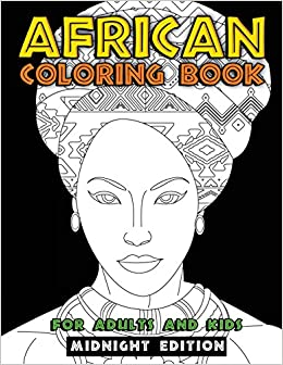 African Coloring Book for Adults and Kids Midnight Edition ...