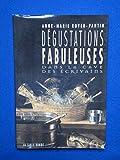 img - for DEGUSTATIONS FABULEUSES DANS LA CAVE DES ECRIVAINS book / textbook / text book
