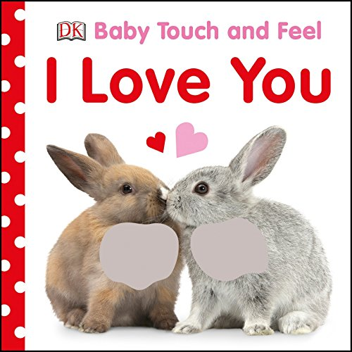 Baby Touch and Feel I Love You, used for sale  Delivered anywhere in USA