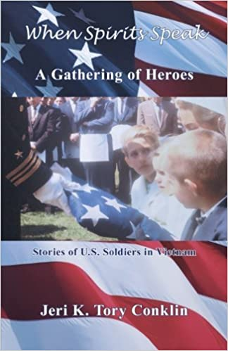 Book When Spirits Speak: A Gathering of Heroes: Stories of U.S. Soldiers in Vietnam by Jeri K. Tory Conklin (2012-10-24)