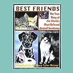 Best Friends: The True Story of the World's Most Beloved Animal Sanctuary | Samantha Glen