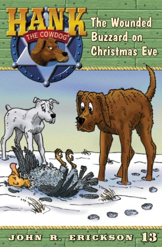 The Wounded Buzzard on Christmas Eve (Hank the Cowdog Book 13)