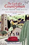 The Luck Of A Countryman: Tales from the Dales