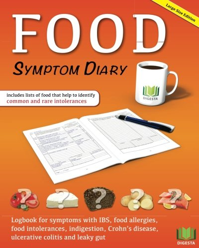 Food Symptom Diary: Logbook for symptoms in IBS, food allergies, food intolerances, indigestion, Crohn