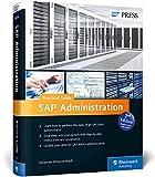 SAP Administration - Practical Guide, Schreckenbach, Sebastian, 1493210246