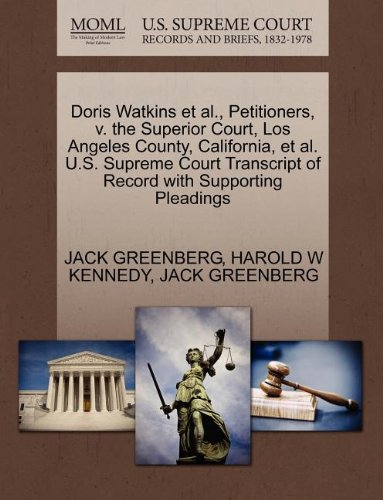 Doris Watkins et al., Petitioners, v. the Superior Court, Los Angeles County, California, et al. U.S. Supreme Court Transcript of Record with Supporting Pleadings