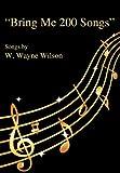 Bring Me 200 Songs, W. Wayne Wilson, 1595946764