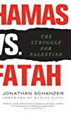 img - for Hamas vs. Fatah: The Struggle For Palestine by Schanzer, Jonathan (2008) Hardcover book / textbook / text book