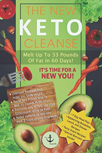 The New Keto Cleanse: Melt Up To 33 Pounds Of Fat In 60 Days! by From Body2Life